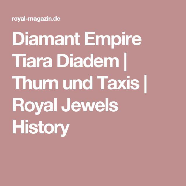 Diamant Empire Tiara Diadem | Thurn und Taxis | Royal Jewels History