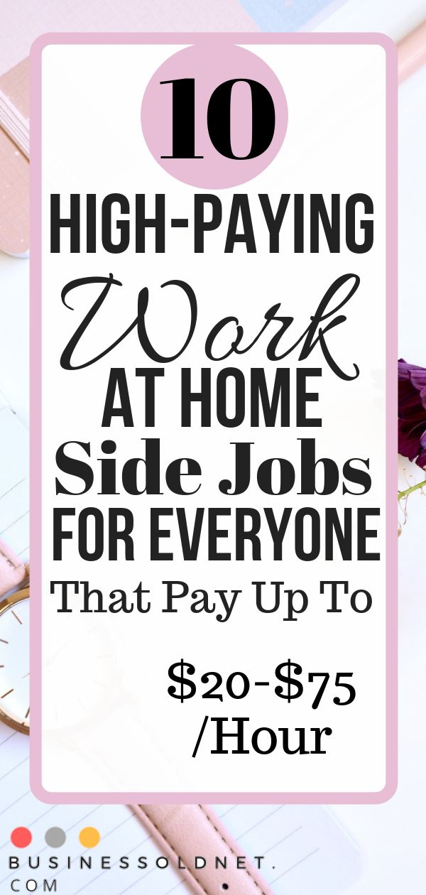 10 High-Paying Work At Home Side Jobs For Everyone That Pay Up To $20-$75 /Hour