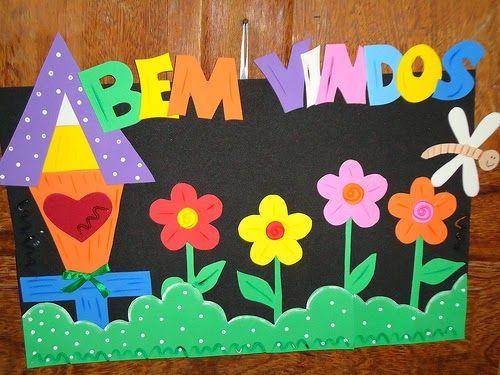 Toda sala de aula, precisa ter seu painel de boas vindas...E como professora que sou, trouxe pra vcs diversas sugestões para ajudar na sua...