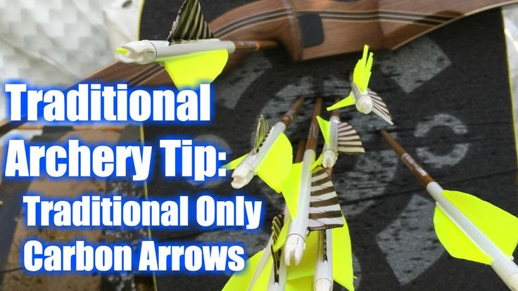 Traditional Archery Tip - 3 Rivers Archery Traditional Only Carbon Arrow...