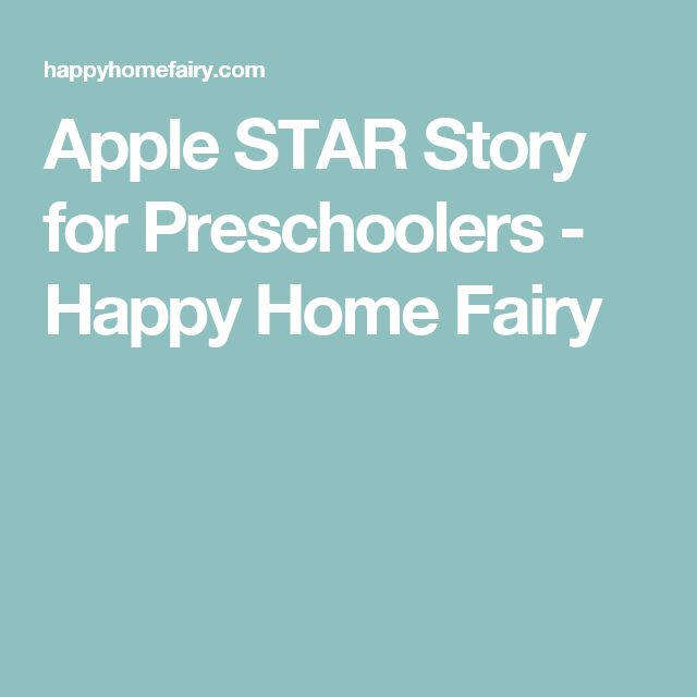 Apple STAR Story for Preschoolers - Happy Home Fairy