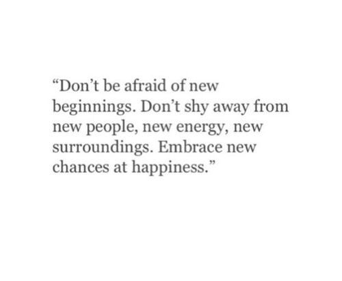 Embrace new chances at happiness.