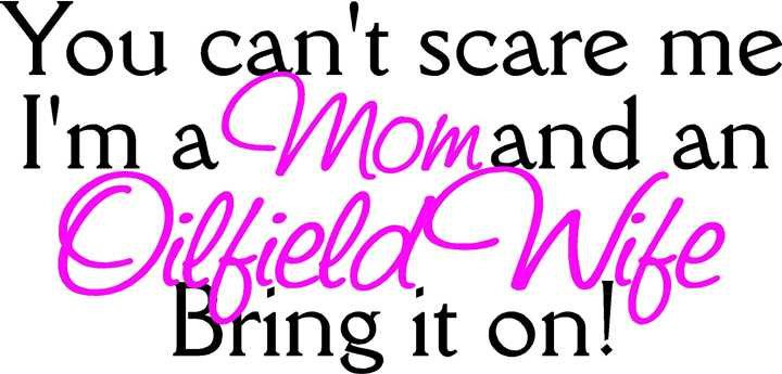 You can't scare me I'm a Mom and an Oilfield Wife Bring it on!, car window vinyl decal by SavageDesigns826 on Etsy
