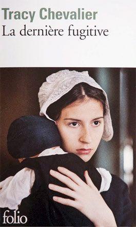 """""""La dernière fugitive"""" de Tracy Chevalier"""