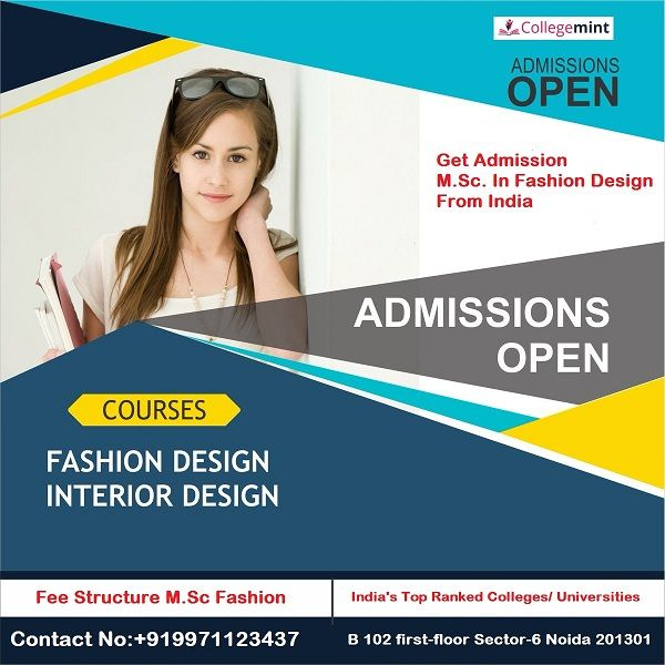 Get Admission M Sc In Fashion Design From India S Top Ranked Colleges Univers Fashion Designing Course Fashion Designing Institute Interior Design Photography