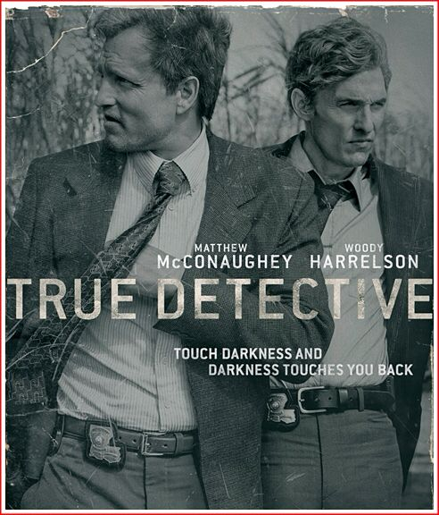 True Detective - HBO. Matthew McConaughey and Woody Harrelson, both nothing short of brilliant in this show.