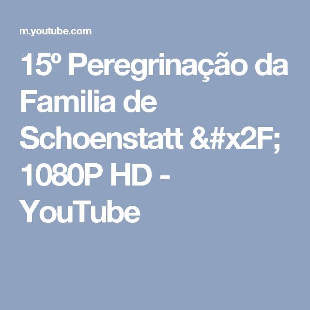 15º Peregrinação da Familia de Schoenstatt / 1080P HD - YouTube