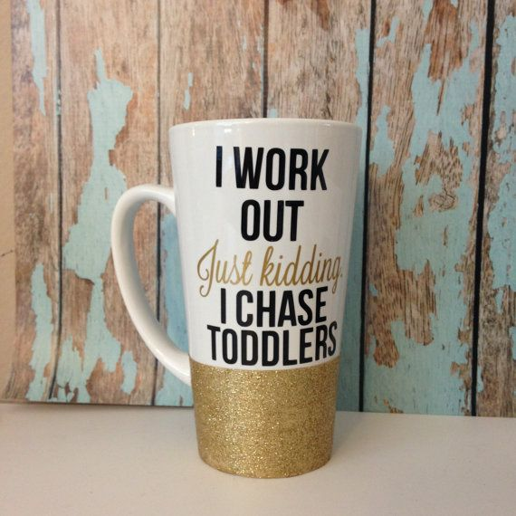 "SALE** I Work Out Just Kidding I Chase Toddlers    16 oz. Porcelain Latte white mug  Choice of Glitter or Silver Glitter Dip    ""I Work Out"" in Black Vinyl  ""Just Kidding"" in Gold Metallic Vinyl  ""I CHASE TODDLERS"" in black vinyl      This mug can be custom made to better fit your needs :)  Contact me for more details!    *Top Rack dishwasher safe, although we prefer hand washing to preserve the design*    Stay up to date on current promotions and giveaways!  instagram.com/showeredwithdesign…"