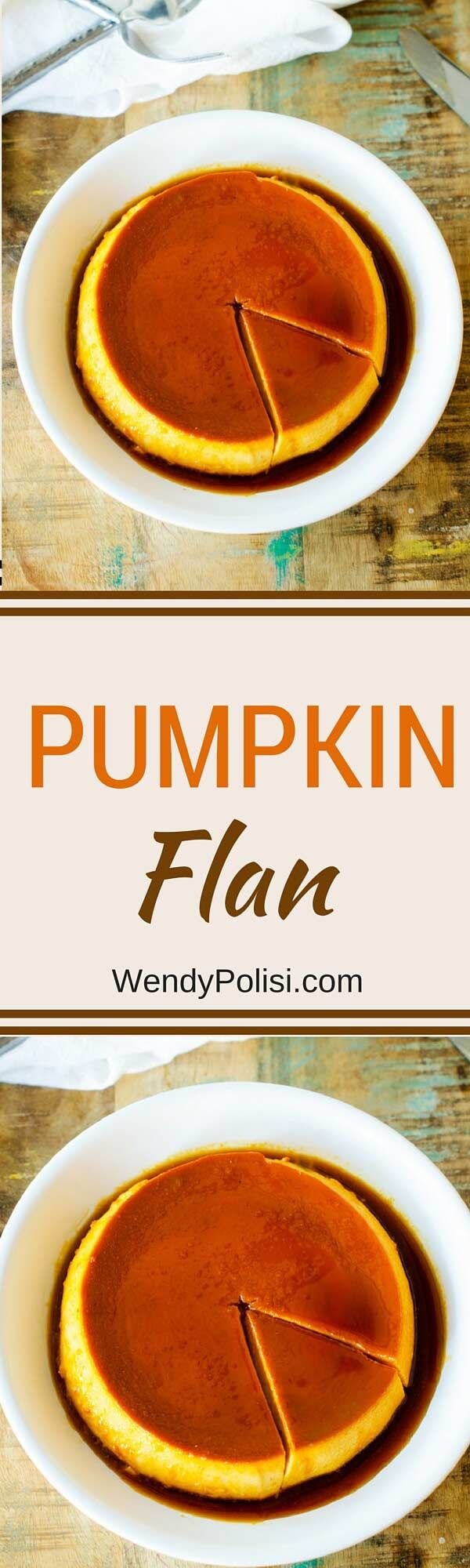 This Pumpkin Flan recipe is a unique twist on a favorite classic.  With just six ingredients, this pumpkin dessert recipe will make your holiday table shine. #holidaydesserts via @wendypolisi