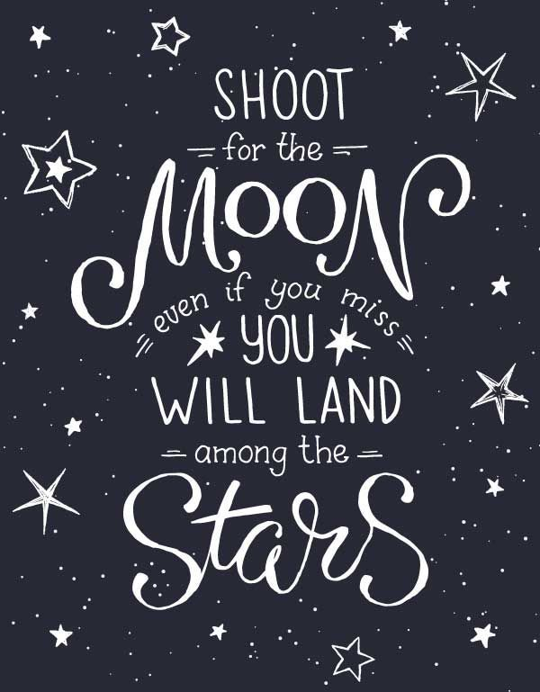 Shoot For The Moon Inspirational Quote Positopia Com Moon And Star Quotes Star Quotes Space Quotes