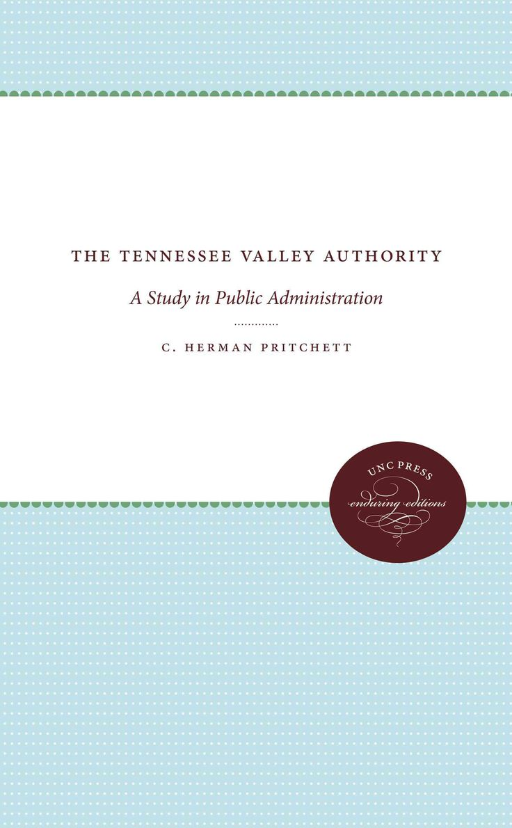 best ideas about public administration the tennessee valley authority a study in public administration