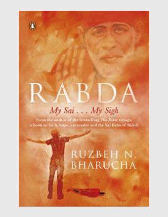 Rabda  My Sai My Sigh  By Ruzbeh N. Bharucha (Author)