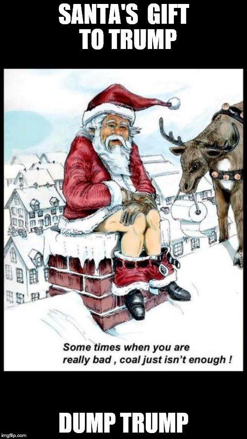 LOL! Good for you Santa Claus! Take a hughhhh bigly crap on Trump!