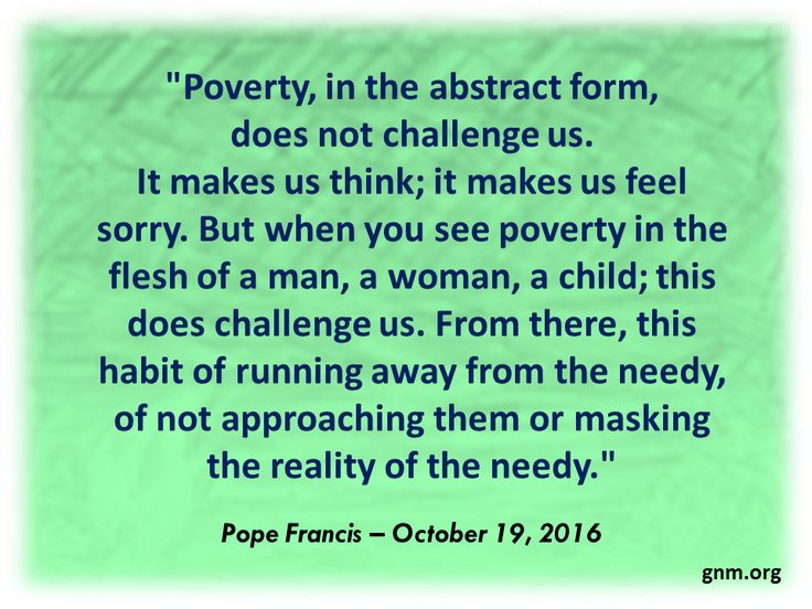 """There are needy situations among us that require our immediate and urgent response."" Read more at: http://www.romereports.com/2016/10/19/pope-francis-there-are-needy-situations-which-require-our-urgent-and-immediate-response"