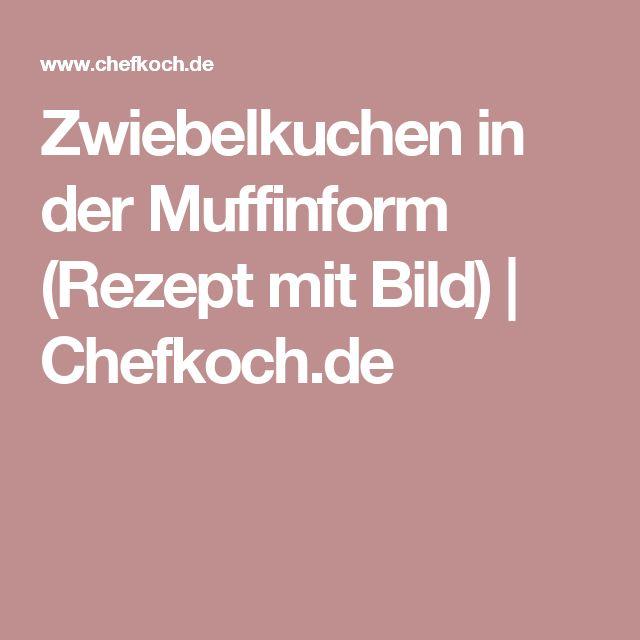 Zwiebelkuchen in der Muffinform (Rezept mit Bild)   Chefkoch.de
