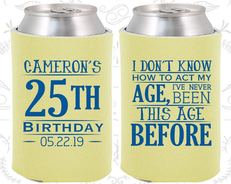 25th Birthday, 25th Birthday Favor, Customized Birthday Party Gifts, I don't know how to act my age, I've never been this age before (20054)