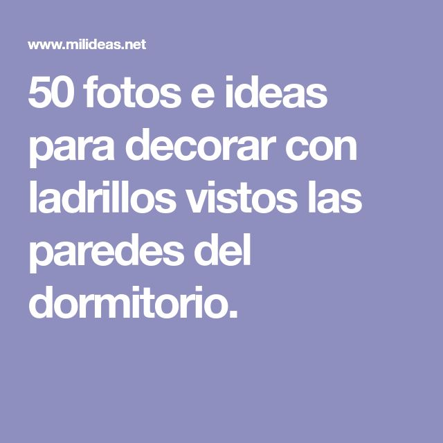 50 fotos e ideas para decorar con ladrillos vistos las paredes del dormitorio.