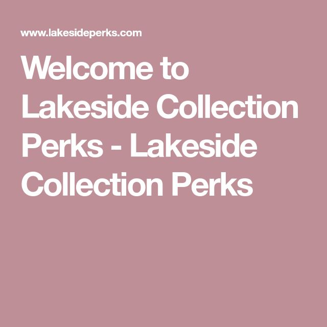 Welcome To Lakeside Collection Perks Lakeside Collection Perks Lakeside Collection Lakeside Perks
