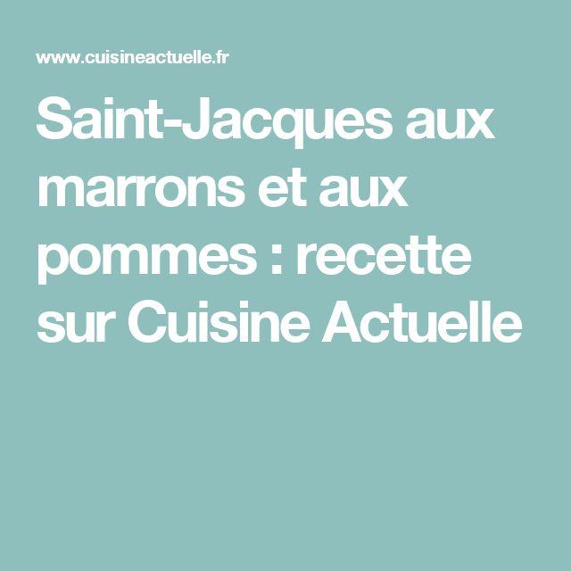 Saint-Jacques aux marrons et aux pommes : recette sur Cuisine Actuelle