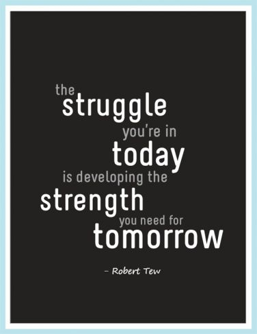 Overcoming obstacles makes you stronger.