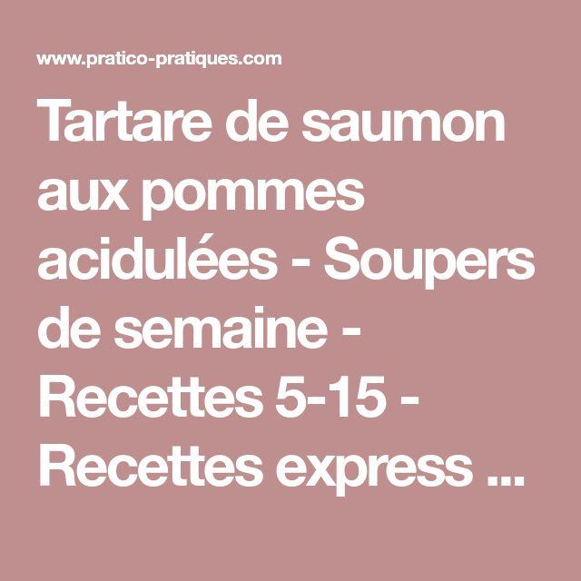 Tartare de saumon aux pommes acidulées - Soupers de semaine - Recettes 5-15 - Recettes express 5/15 - Pratico Pratique