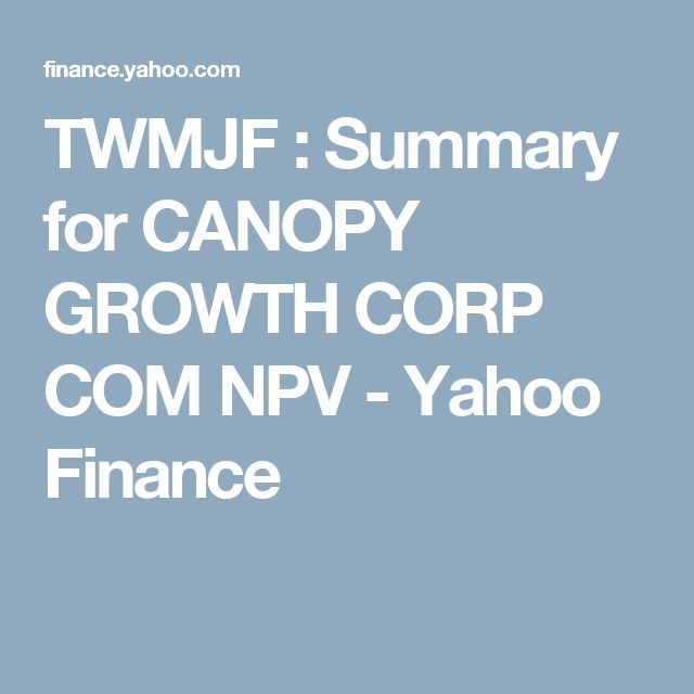 TWMJF : Summary for CANOPY GROWTH CORP COM NPV - Yahoo Finance