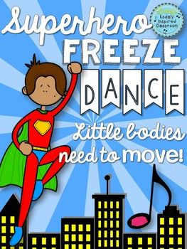 Superhero Freeze Dance: Need a fun movement activity to fill a few minutes of music or PE? Classroom teachers, are you looking for a fun brain break to get your kids up and moving?Try this Freeze Dance! Turn on some fun music, and each time you hit pause show a different picture (print or project onto your board).
