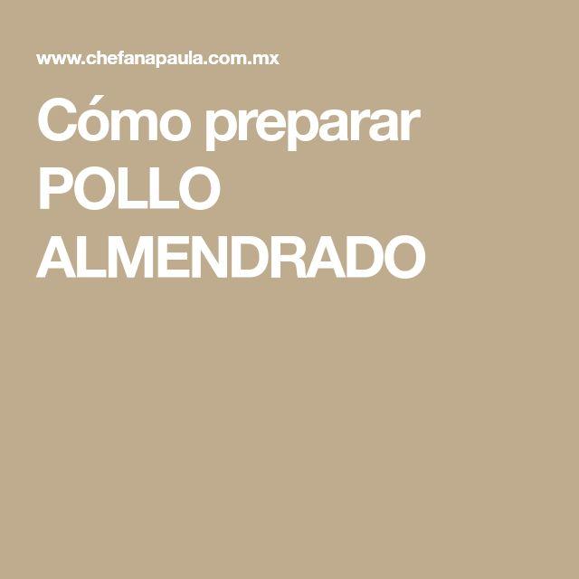 Cómo preparar POLLO ALMENDRADO