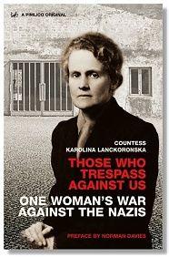 One Woman's War Against the Nazis - Karolina Lanckoronska