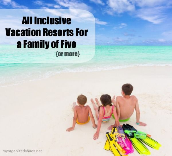 All Inclusive Vacation Resort options For a Family of Five {or more}, listing choices with travel reviews from a Canadian Travel Blogger and parent of 3.