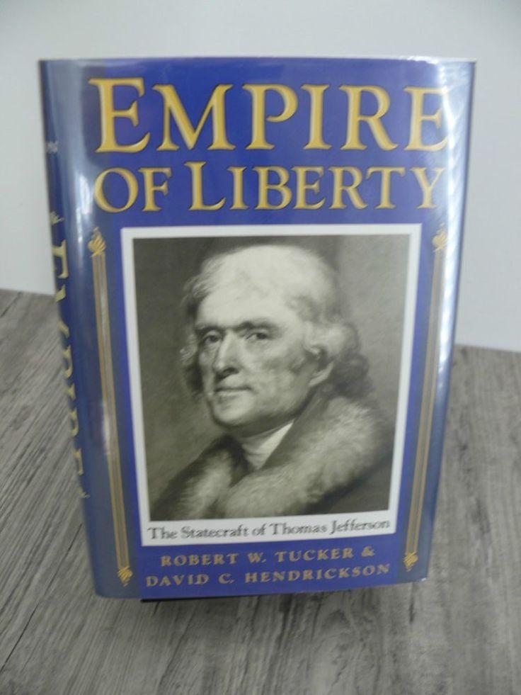 HC/DJ Empire of Liberty The Statecraft of Thomas Jefferson Tucker & Hendrickson