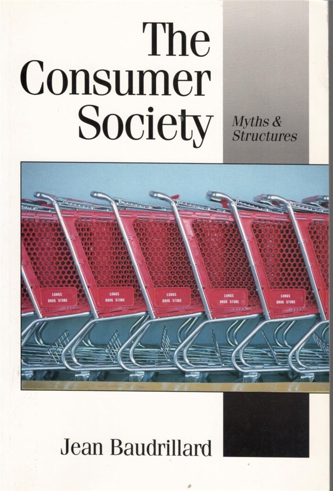 "Jean Baudrillard, ""The Consumer Society""."