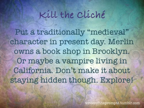 We all know those tired clichés. It's time to kill them. Take one of them and turn them on their heads or at least these will hopefully keep the errors out of your writing. If you think of any other way to change them up go right ahead. Happy hunting!