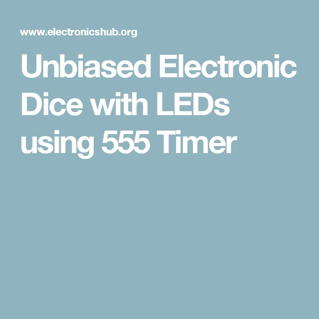 Unbiased Electronic Dice with LEDs using 555 Timer
