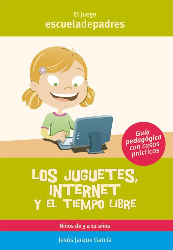 Los juguetes internet y el tiempo libre.  Orientaciones para afrontar el tiempo libre de los hijos, especialmente sobre el uso de los juguetes, los diferentes vídeojuegos e internet.