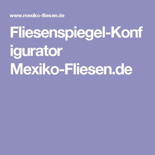 Inspirational Fliesenspiegel Konfigurator Mexiko Fliesen de