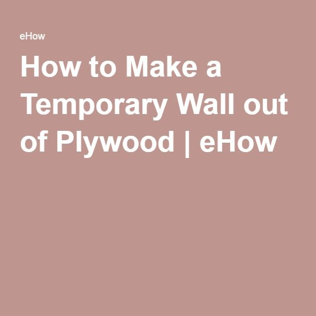 How To Make A Temporary Wall Out Of Plywood Temporary Wallwall Partitiongarage Ideasbasement