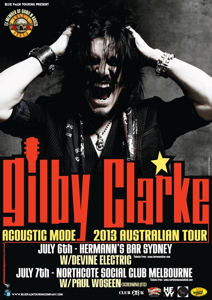 Gilby Clarke (Guns N' Roses - USA) with support from Paul Woseen (The Screaming Jets) - Northcote Social Club, 7 July 2013 - Info/tix: https://corner.ticketscout.com.au/gigs/1412-gilby-clarke