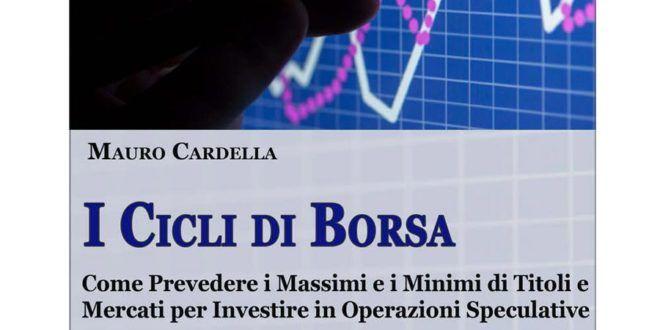 I cicli di Borsa. Come prevedere i massimi e i minimi di titoli e mercati per investire in operazioni speculative