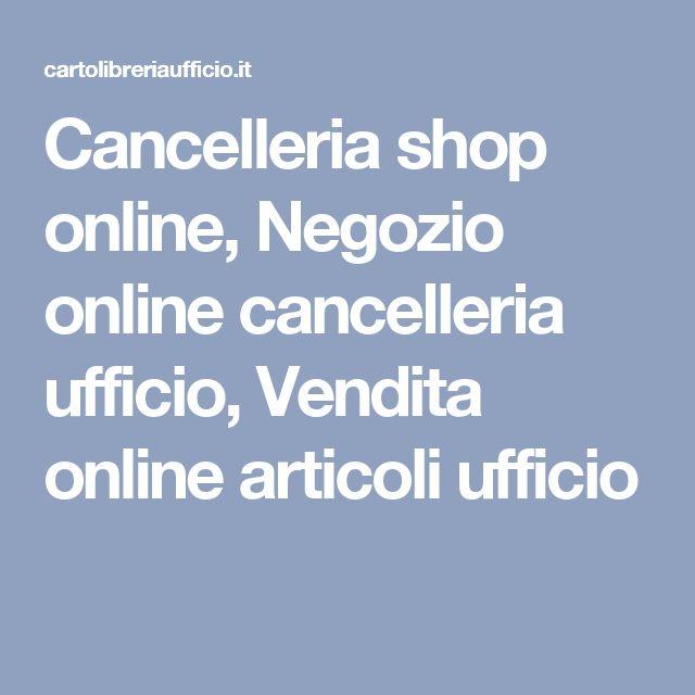 Cancelleria shop online, Negozio online cancelleria ufficio, Vendita online articoli ufficio