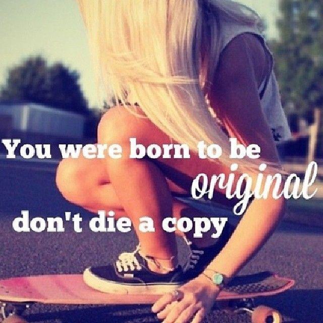 You were born to be original life quotes quotes quote life quote instagram quotes