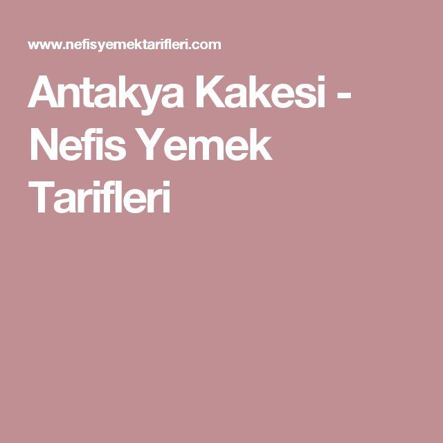 Antakya Kakesi - Nefis Yemek Tarifleri