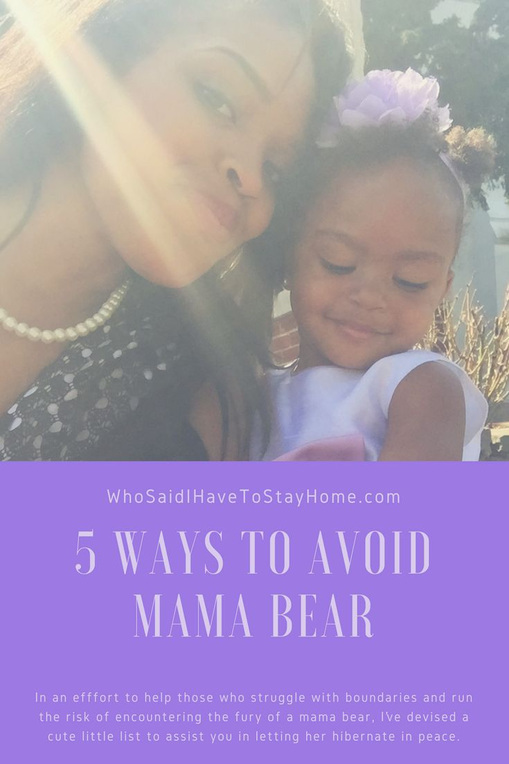 5 Ways To Avoid Mama Bear — Who Said I Have to Stay Home?