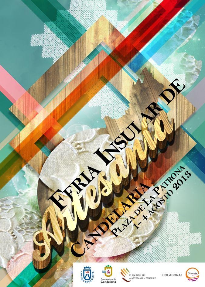 Cartel anunciador de la 1ª Feria Insular de Artesanía de Tenerife. Desde el 1 al 4 de agosto tendrá lugar la 1ª Feria Inslar de Artesanía de Tenerife, en la Villa de Candelaria. El Cabildo de Tenerife y el Ayuntamiento de Candelaria en colaboración con la Asociación de artesanos CREARTE organizan este encuentro de artesanos.