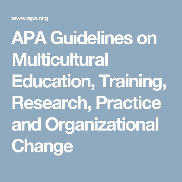 APA Guidelines on Multicultural Education, Training, Research, Practice and Organizational Change