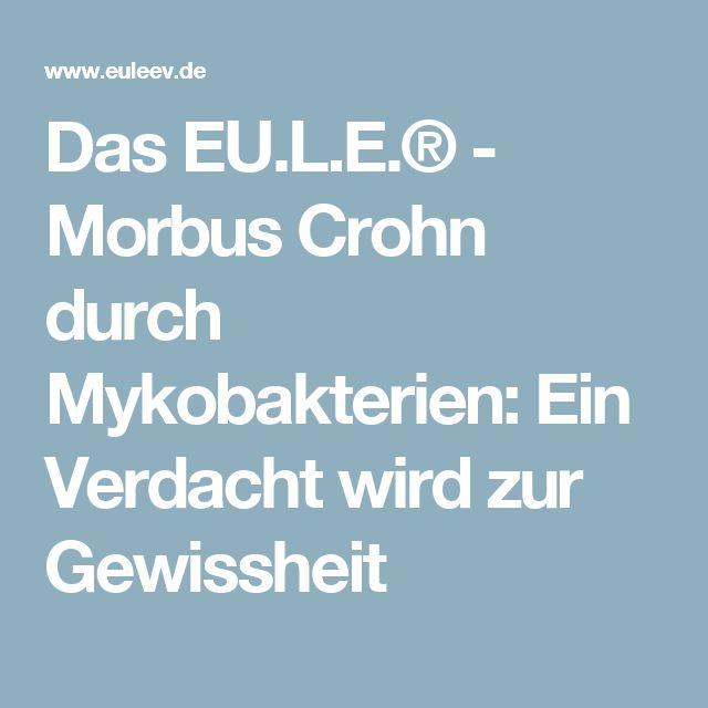 Das EU.L.E.® - Morbus Crohn durch Mykobakterien: Ein Verdacht wird zur Gewissheit