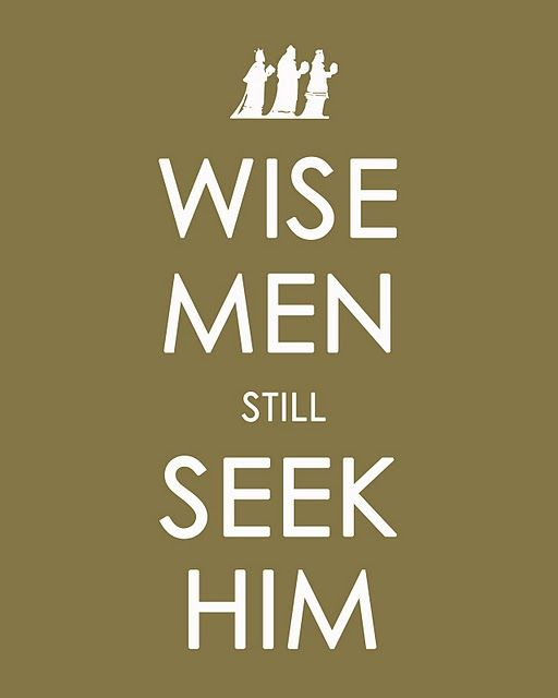 Wise men still seek him. Printable.
