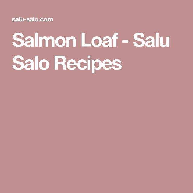 Salmon Loaf - Salu Salo Recipes