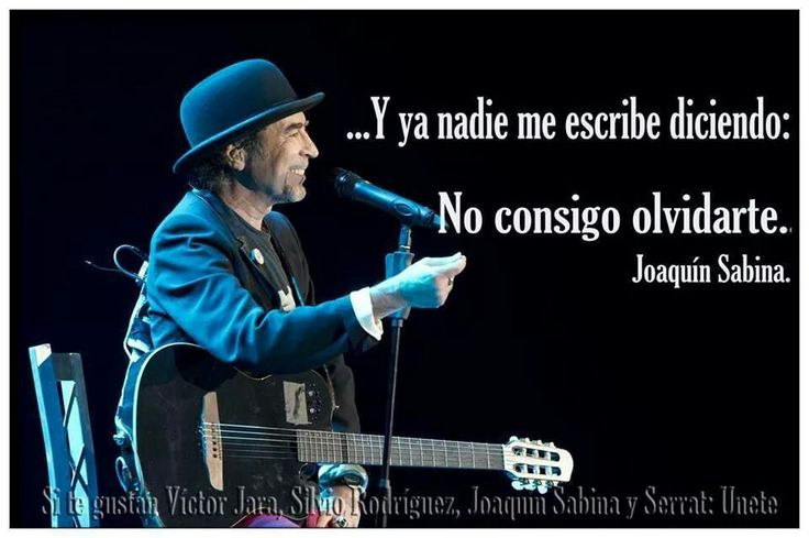 ...Y ya nadie me escribe diciendo: No consigo olvidarte.-Joaquín Sabina.