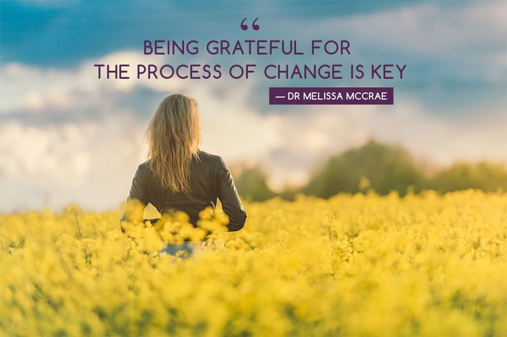 Embracing Change with gratitude, a quote by Dr. Melissa McRae for Mind Body Align.